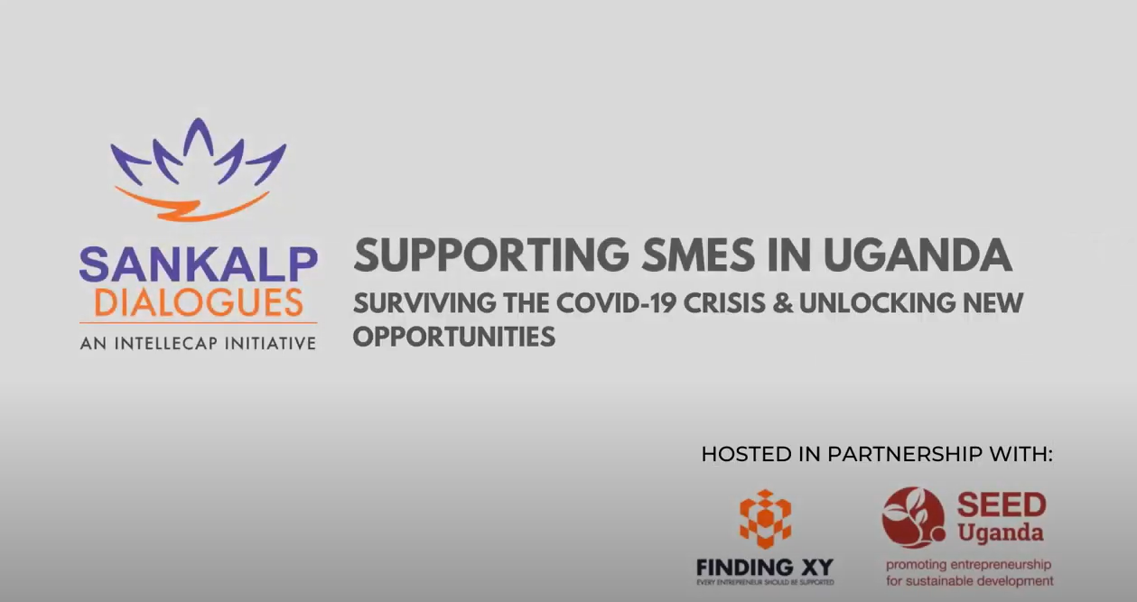 Helping SMEs in Uganda to Survive the COVID-19 Crisis & Unlock New Opportunities at Sankalp 2020